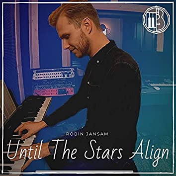 Until the Stars Align