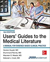 Users' Guides to the Medical Literature: A Manual for Evidence-Based Clinical Practice (Users Guides to the Medical Literature)