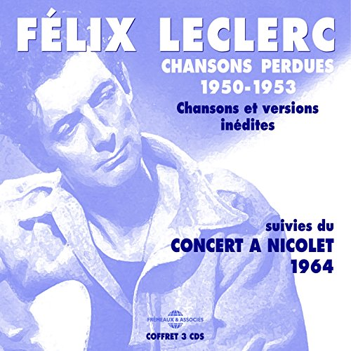 Chansons perdues 1950-1953 & Concert à Nicolet 1964