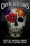 Coffin Blossoms: A Horror/Comedy Anthology