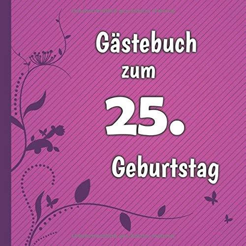 Gästebuch zum 25. Geburtstag: Gästebuch in Pink Lila und Weiß für bis zu 50 Gäste | Zum...