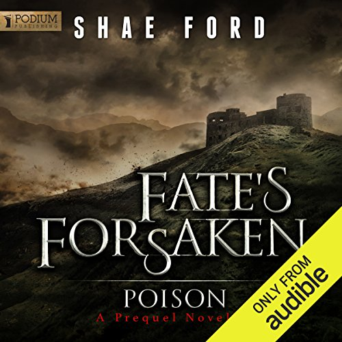 Poison     The Fate's Forsaken Prequel Novella              Written by:                                                                                                                                 Shae Ford                               Narrated by:                                                                                                                                 Derek Perkins                      Length: 2 hrs and 36 mins     Not rated yet     Overall 0.0