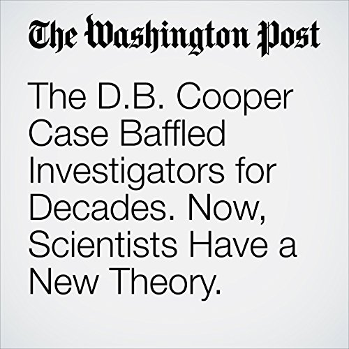 The D.B. Cooper Case Baffled Investigators for Decades. Now, Scientists Have a New Theory. copertina