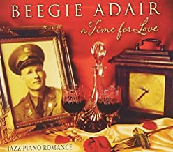 A Time for Love: Jazz Piano Romance by Beegie Adair [2013] Audio CD