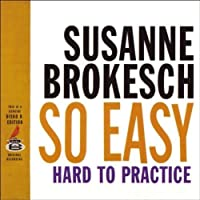 So Easy Hard to Practice by Susanne Brokesch