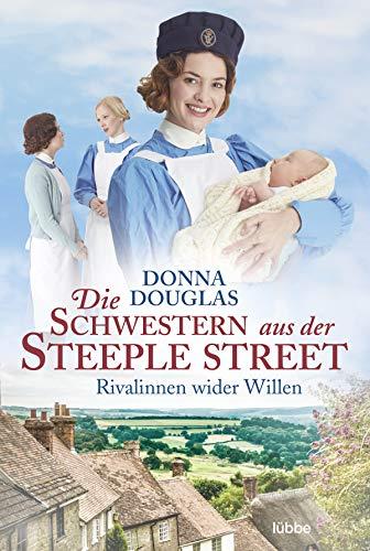 Die Schwestern aus der Steeple Street: Rivalinnen wider Willen. Roman