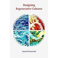 Wahl, D: Designing Regenerative Cultures
