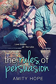 The Rules of Persuasion by [Amity Hope]