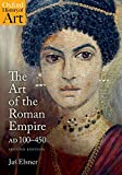 The Art of the Roman Empire: 100-450 AD (Oxford History of Art)