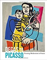 Degas to Picasso: Creating Modernism in France: Works From the Ursula & R. Stanley Johnson Family Collection