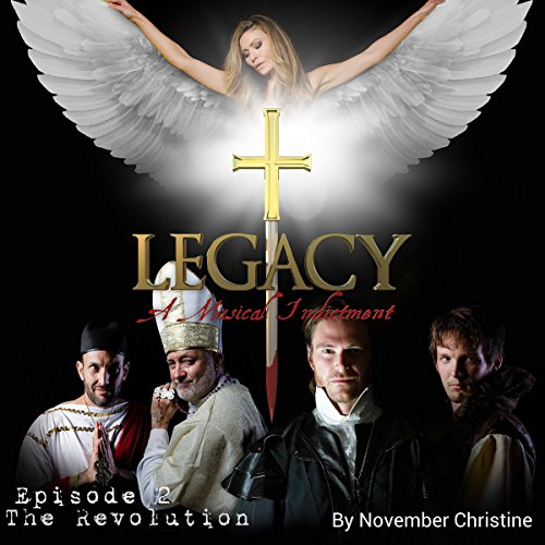 Legacy, a Musical Indictment: Episode 2: The Revolution audiobook cover art