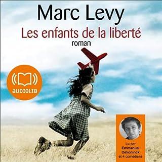 Les enfants de la liberté                    De :                                                                                                                                 Marc Levy                               Lu par :                                                                                                                                 Emmanuel Dekoninck                      Durée : 8 h et 12 min     52 notations     Global 4,6
