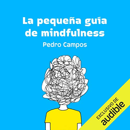 La pequeña guía de mindfulness [The Little Guide to Mindfulness]  By  cover art