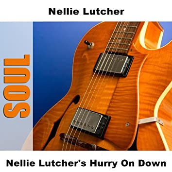 Nellie Lutcher's Hurry On Down