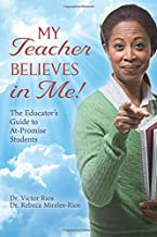 My Teacher Believes in Me!: The Educator's Guide to At-Promise Students