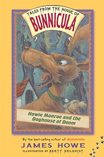 Howie Monroe and the Doghouse of Doom (Tales From the House of Bunnicula Book 3) (English Edition)
