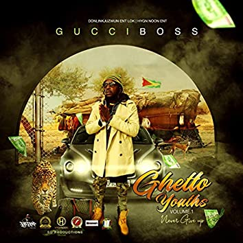 Ghetto Youths Volume 1 (Never Give Up)