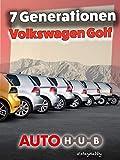 7 Generationen VW Golf