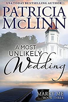 A Most Unlikely Wedding (Marry Me series, Book 3) by [Patricia McLinn]