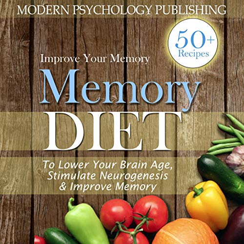 Memory Diet: To Lower Your Brain Age, Stimulate Neurogenesis & Improve Memory cover art