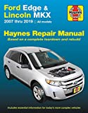 Ford Edge & Lincoln MKX Haynes Repair Manual: 2007 thru 2019 All models - Based on a complete teardown and rebuild