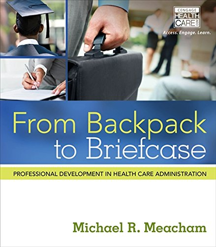 From Backpack to Briefcase: Professional Development in Health Care Administration