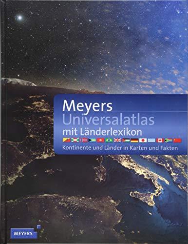Meyers Universalatlas mit Länderlexikon: Kontinente und Länder in Karten und Fakten (Meyers Atlanten)