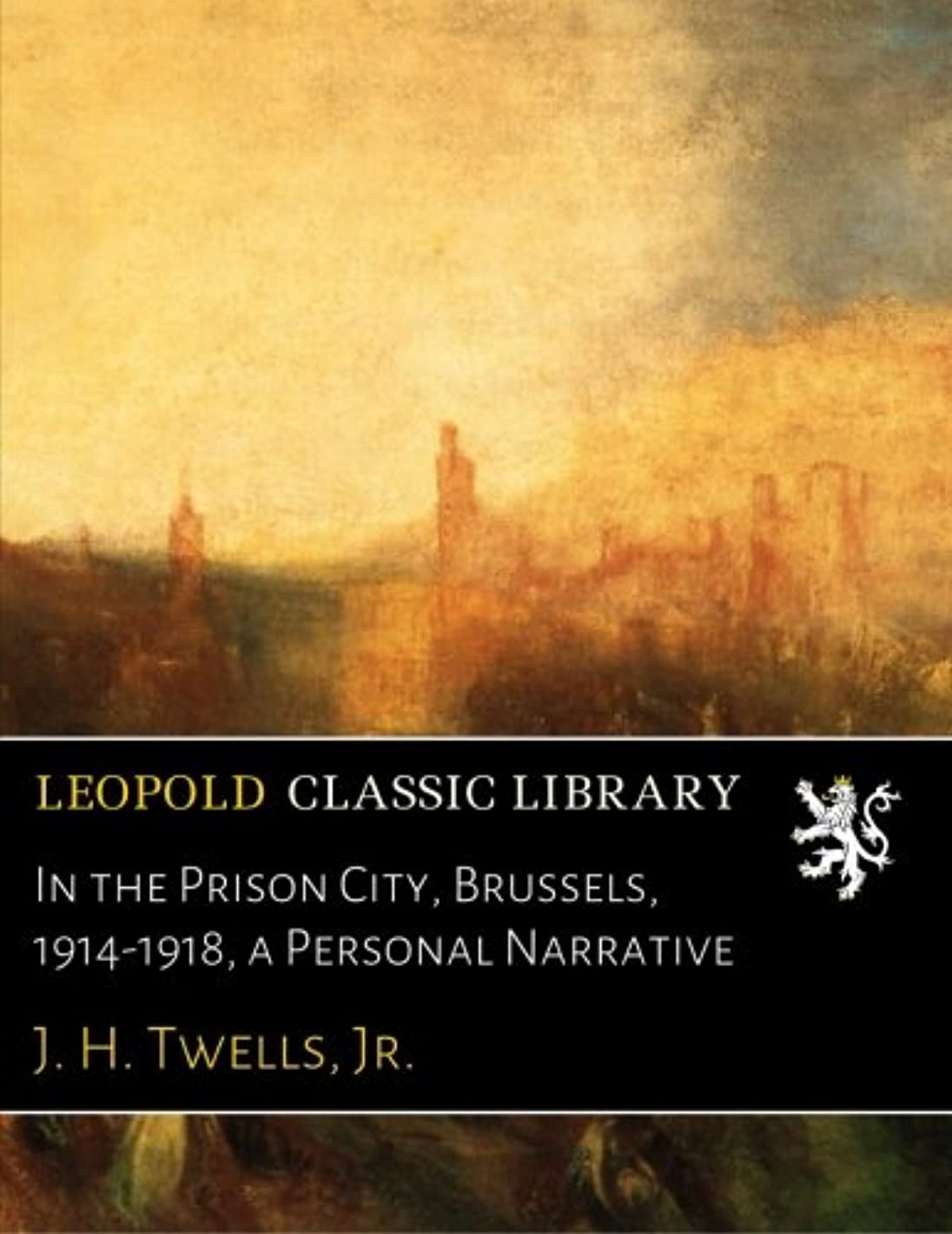 表向き概要気候In the Prison City, Brussels, 1914-1918, a Personal Narrative