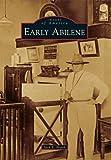 Early Abilene (Images of America)