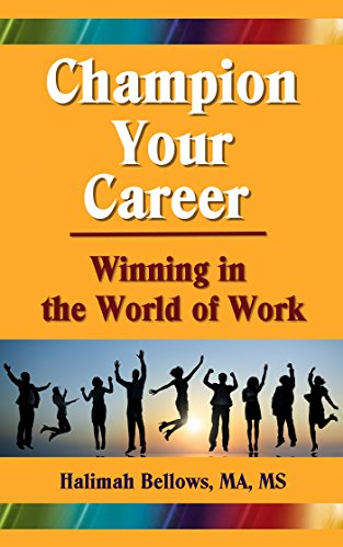 Champion Your Career: Winning in the World of Work by [Halimah Bellows]