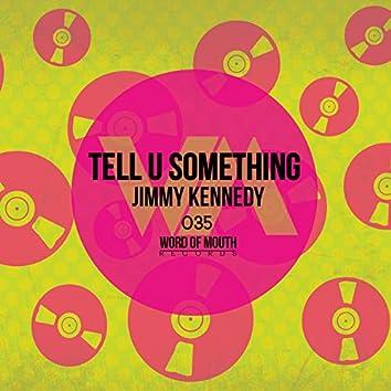 Tell U Something