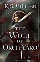 The Wolf of Oren-Yaro: Chronicles of the Wolf Queen Book One