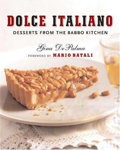 Dolce Italiano: Desserts from the Babbo Kitchen by Gina DePalma (2007-10-08)