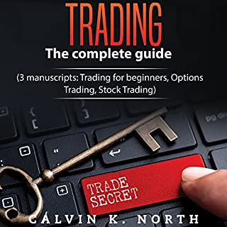 Trading: The Complete Guide (3 Manuscripts: Trading for Beginners, Options Trading, Stock Trading) audiobook cover art