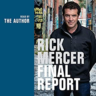 Rick Mercer Final Report                   Written by:                                                                                                                                 Rick Mercer                               Narrated by:                                                                                                                                 Rick Mercer                      Length: 5 hrs and 52 mins     146 ratings     Overall 4.6