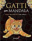 Gatti con Mandala - Libro da Colorare per Adulti: Più di 50 simpatici, amorevoli e bellis...