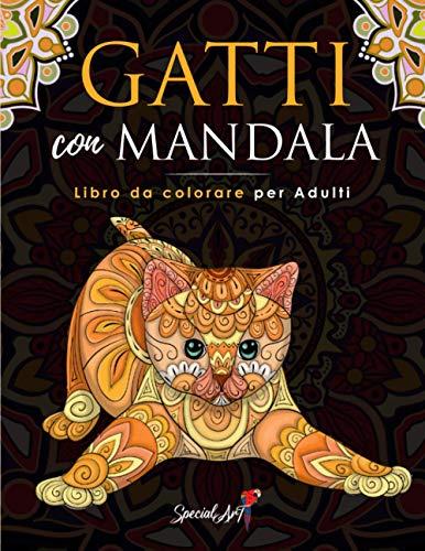 Gatti con Mandala - Libro da Colorare per Adulti: Più di 50 simpatici, amorevoli e bellissimi Gatti. Libri da colorare antistress con disegni rilassanti. (Idea Regalo, Formato Grande)