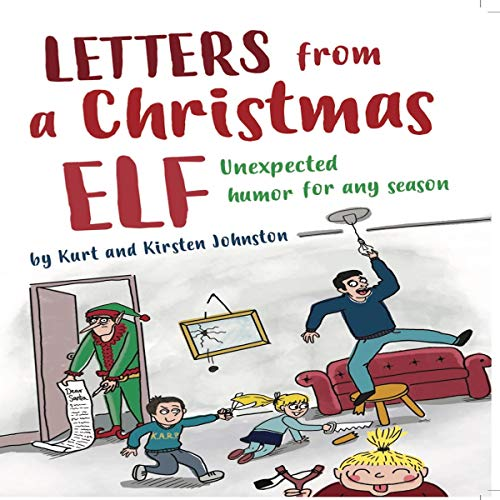 Letters from a Christmas Elf: Unexpected Humor for Any Season audiobook cover art