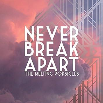 Never Break Apart