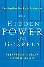The Hidden Power of the Gospels: Four Questions, Four Paths, One Journey