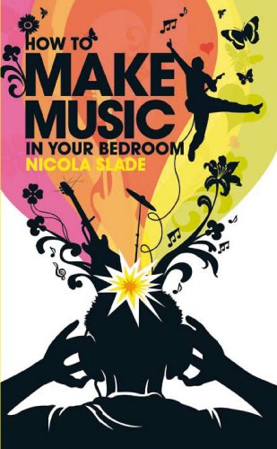 How to Make Music in Your Bedroom (English Edition)