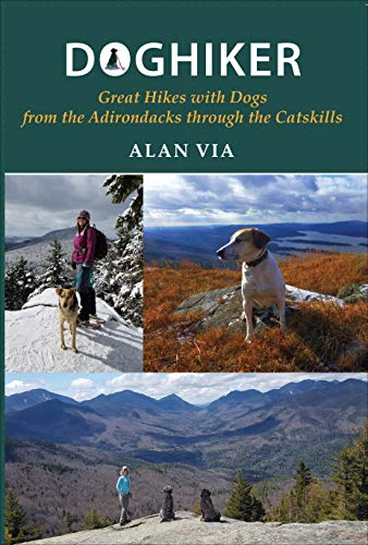 Doghiker: Great Hikes with Dogs from the Adirondacks through the Catskills (Excelsior Editions)