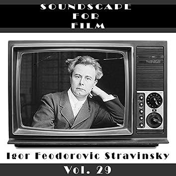 Classical SoundScapes For Film Vol, 29: Igor Feodorovic Stravinsky