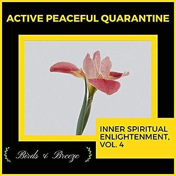 Active Peaceful Quarantine - Inner Spiritual Enlightenment, Vol. 4