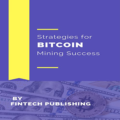 Strategies for Bitcoin Mining Success cover art
