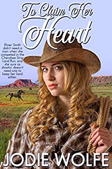 To Claim Her Heart by [Jodie Wolfe]
