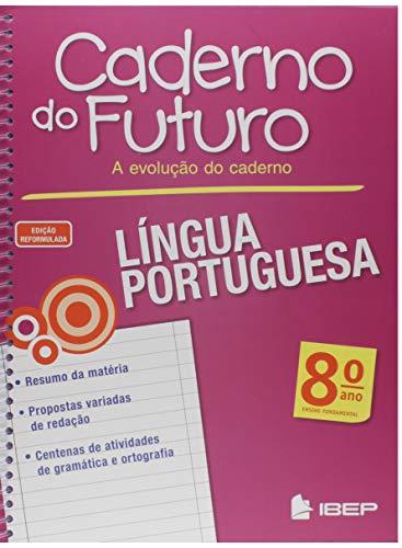 Caderno do Futuro. Língua Portuguesa. 8º Ano