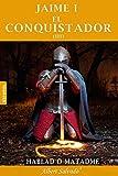 Hablad o matadme: Tercera parte de la trilogía de 'Jaime I el Conquistador': Volume 3