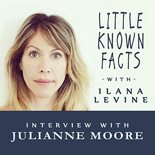 Little Known Facts: Julianne Moore audiobook cover art