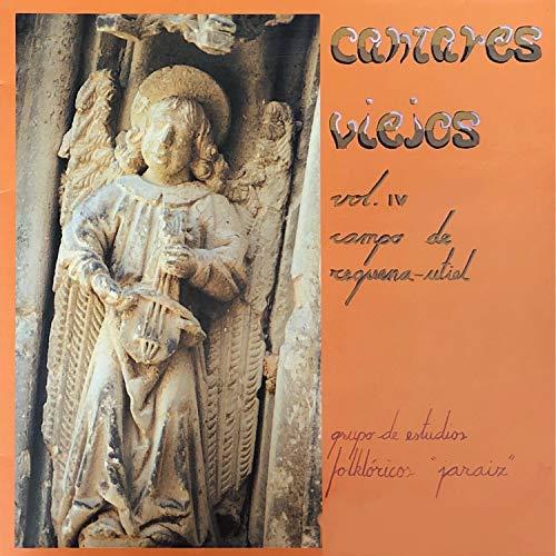 Campo de Requena-Utiel: Cantares Viejos, Vol. 4